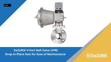 DeZURIK V-Port Ball Valve (VPB)    Drop-In-Place Seat for Ease of Maintenance